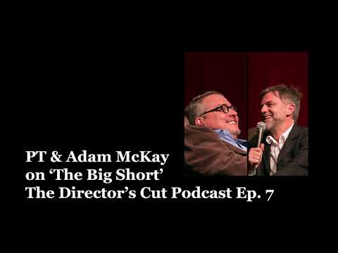 PT Interviews Adam McKay About 'The Big Short' - The Director's Cut Podcast - Episode 7