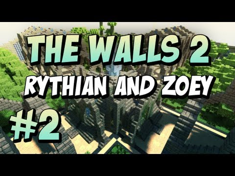 The Walls 2 - Team Rythian and Zoey, Part II