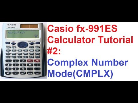 Casio fx-991ES Calculator Tutorial #2: Complex Numbers