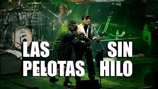 Las Pelotas - Sin hilo (video oficial) [HD]