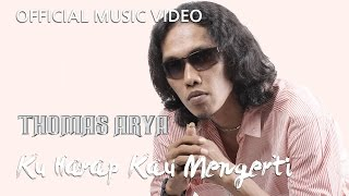 Thomas Arya - Ku Harap Kau Mengerti [Official Music Video HD]