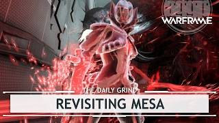 Warframe: Revisiting Mesa, Almost Perfect? [thedailygrind]
