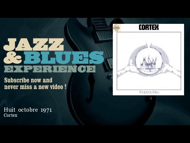 Cortex - Huit octobre 1971