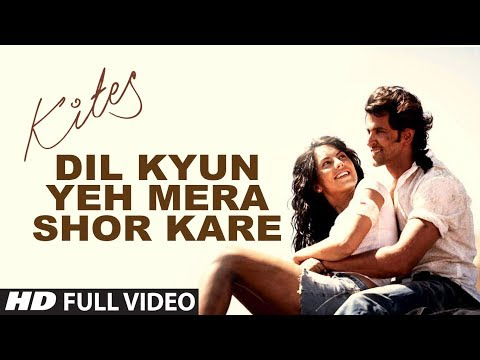 Kites  Dil Kyun Yeh Mera Shor Kare Full Song (HD) | Hrithik...