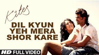 """download lagu Kites  """"dil Kyun Yeh Mera Shor Kare"""" Full gratis"""
