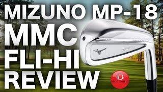NEW MIZUNO MP18 MMC FLI-HI 2 IRON REVIEW