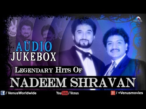 Legendary Hits Of Nadeem Shravan | Best Bollywood Songs | Audio Jukebox video