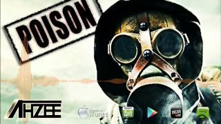 Ahzee - Poison (Official Radio Edit)