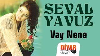 Seval Yavuz - Vay Nene (Official Audio)