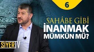 Sâhabe Gibi İnanmak Mümkün mü? | Muhammed Emin Yıldırım (6. Ders)
