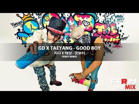 download lagu GD X TaeYang - Good Boy Ferry Remix gratis