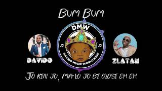 Bum Bum lyrics video Dmw ft Davido & Zlatan