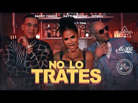 Pitbull x Daddy Yankee x Natti Natasha - No Lo Trates (Official Video)