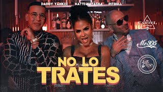 download lagu Pitbull x Daddy Yankee x Natti Natasha - No Lo Trates (Official Video) gratis