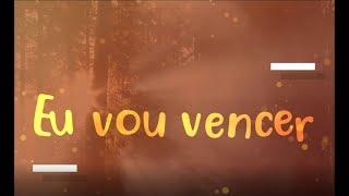 Eu vou Vencer - Ana Paula & Lucy Anne • LYRIC VÍDEO