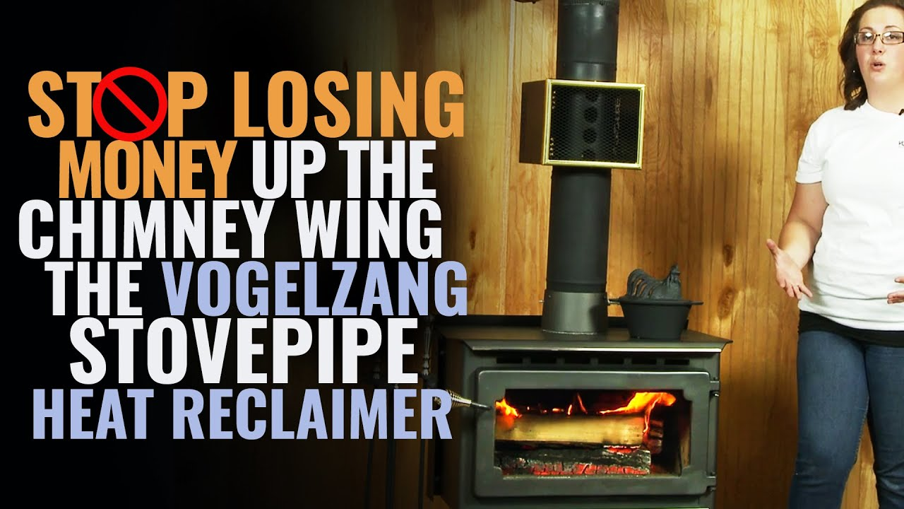 Stop Losing Money Up The Chimney With The Vogelzang