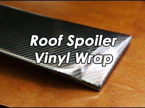DIY: Vinyl Wrap Roof Spoiler