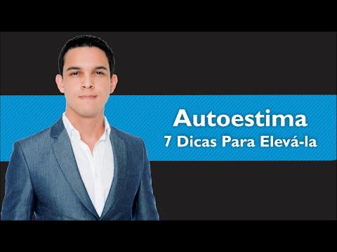 Autoestima 7 dicas para elevá-la em poucos dias | Edson Oliveira