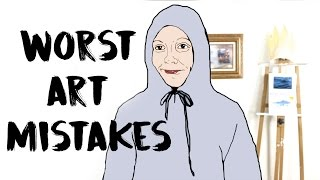12 Worst Mistakes Artists Make | Painters