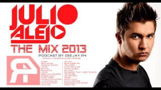 Julio Alejo The Mix 2013 (Podcast by Deejay R4)