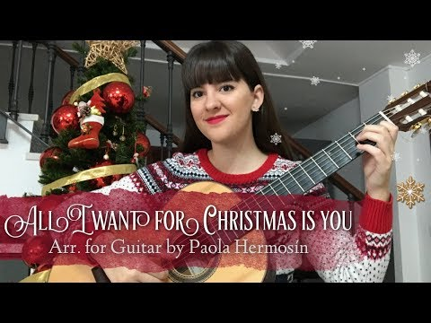 All I want for Christmas is you | Arr. for Guitar by Paola Hermosín