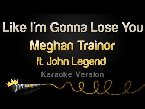 Meghan Trainor ft  John Legend   Like I  39 m Gonna Lose You  Karaoke Version