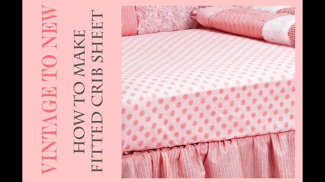 Baby bed sheet pattern - Fitted Crib Sheet Tutorial Youtube
