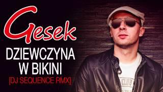 GESEK - Dziewczyna w bikini [DJ Sequence RMX}