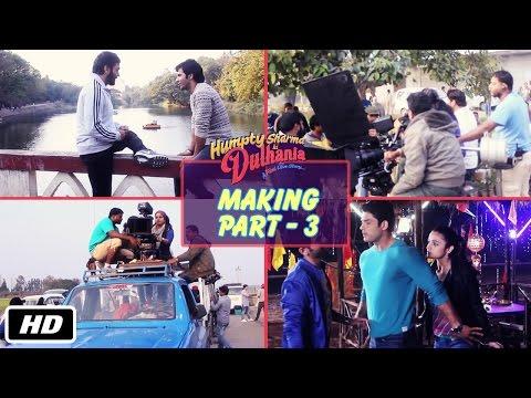 The Making Of Humpty Sharma Ki Dulhania - Part 3 video