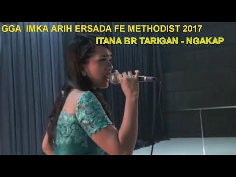 ITANA BR TARIGAN - NGAKAP | GGA IMKA FE METHODIST 2017