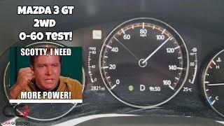 Mazda 3 Sport GT 2wd | Acceleration Test | 0-60 Mph / 0-100 Km/h
