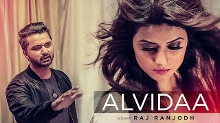 Raj Ranjodh Alvidaa Full Video Song | Tigerstyle, Preet Kanwal | Latest Punjabi Songs 2016