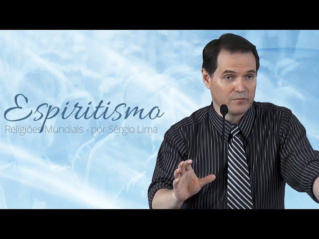 02. Espiritismo - Sérgio Lima