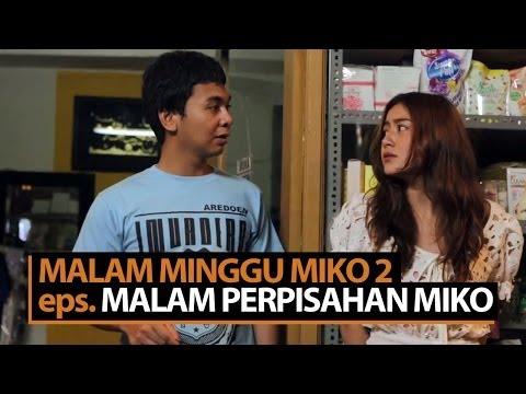 Malam Minggu Miko 2 (episode Terakhir) - Malam Perpisahan Miko video