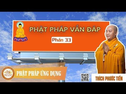 Phật Pháp Vấn Đáp (Kỳ 33)