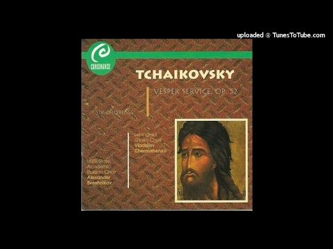 Tchaikovsky : The All-Night Vigil (Vesper Service), for unaccompanied chorus Op. 52 (1881-82)
