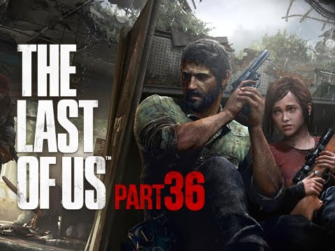 The Last of Us Walkthrough - Part 36 Not Your Dad PS3 Gameplay Commentary