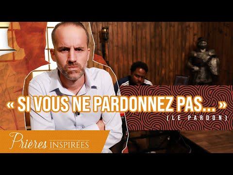 « Si vous ne pardonnez pas... » (Le pardon) - Prières inspirées - Jérémy Sourdril