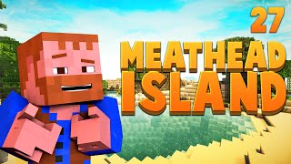 Minecraft: Meat Head Island Modded Adventure Ep.27