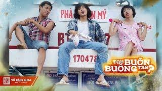 MV HỘT É - [ OST Tay Buôn, Buông Tay ? ] | Võ Đăng Khoa, Bùi Công Nam