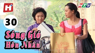 Sóng Gió Hôn Nhân - Tập 30 | Phim Tình Cảm Việt Nam Hay Nhất 2017
