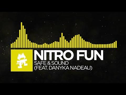 [Electro] - Nitro Fun - Safe & Sound (feat. Danyka Nadeau) [Monstercat Release]