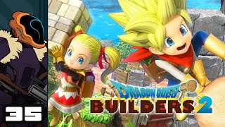 Let's Play Dragon Quest Builders 2 - PS4 Gameplay Part 35 - The Things That Lurk Above...