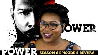 Power Season 6 Episode 6 Review