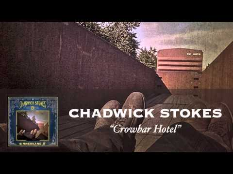 Chadwick Stokes - Crowbar Hotel