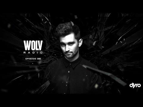 Dyro presents WOLV Radio #WLVR085