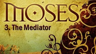 Video: Moses the Mediator - Christadelphian 3/5