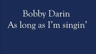 Watch Bobby Darin As Long As I