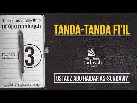 Tanda-Tanda Fi'il (Penjelasan Al-Jurumiyyah) #3