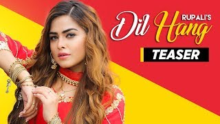 Song Teaser ► Dil Hang | Rupali | Full Video Releasing on 28 December 2018